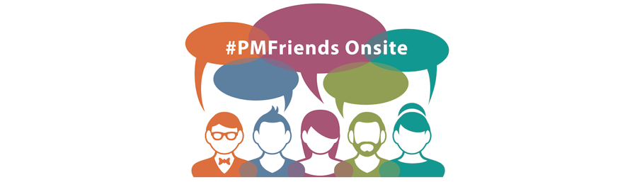 Das 1. #PMFriends Onsite 2016 naht